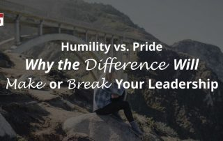 Humility Vs Pride Why the Difference will make or break your leadership
