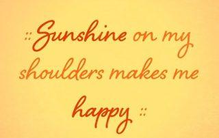 sunshine makes you happy